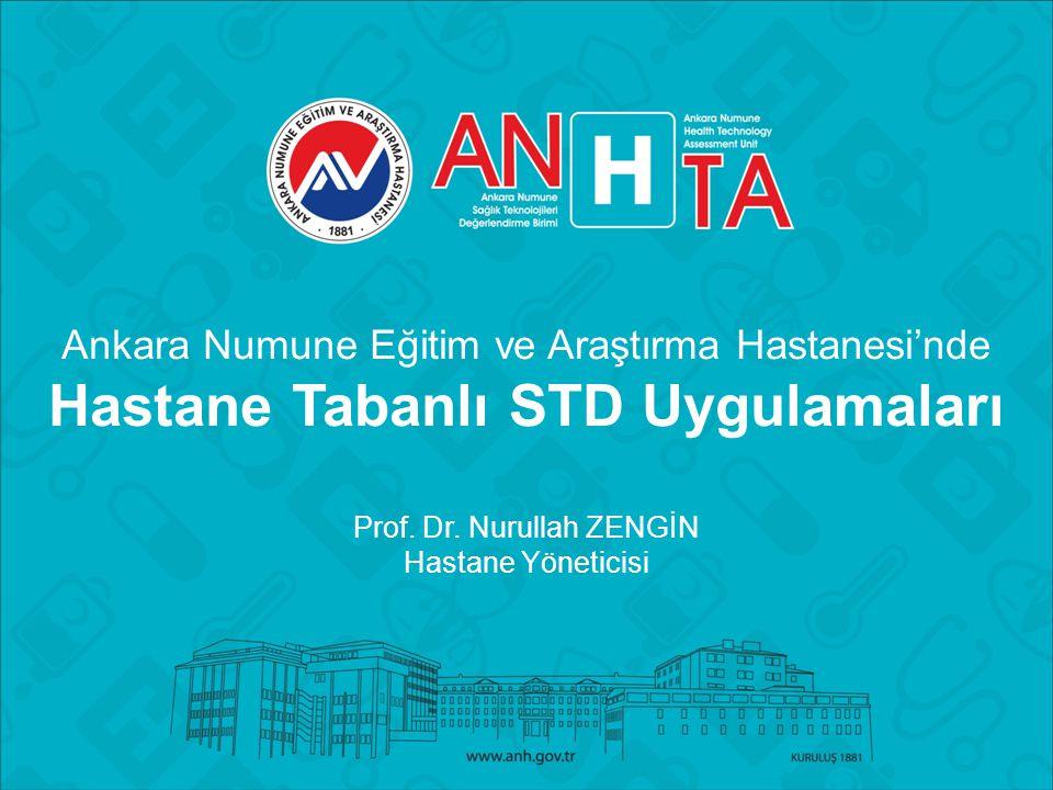 Ankara Numune Eğitim ve Araştırma Hastanesi'nde Hastane Tabanlı STD Uygulamaları Prof. Dr. Nurullah ZENGİN Hastane Yöneticisi
