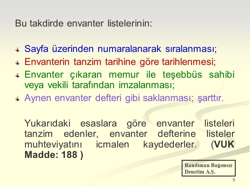 9 Bu takdirde envanter listelerinin: Sayfa üzerinden numaralanarak sıralanması; Envanterin tanzim tarihine göre tarihlenmesi; Envanter çıkaran memur i
