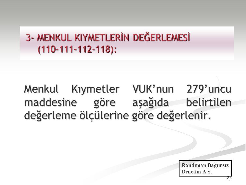 27 3- MENKUL KIYMETLERİN DEĞERLEMESİ (110-111-112-118): 3- MENKUL KIYMETLERİN DEĞERLEMESİ (110-111-112-118): Menkul Kıymetler VUK'nun 279'uncu maddesi