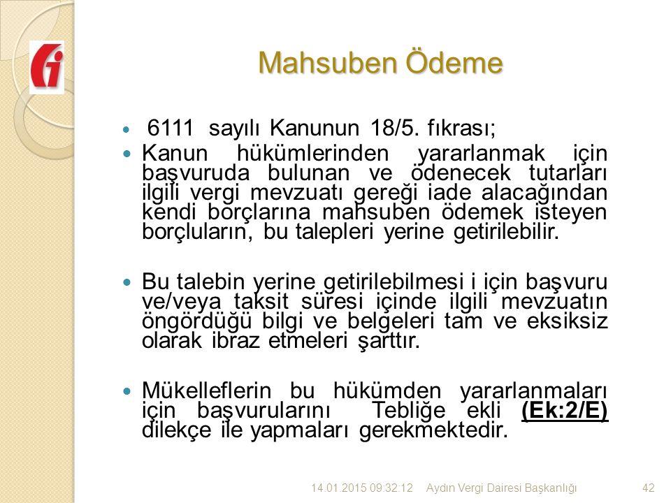 Mahsuben Ödeme 6111 sayılı Kanunun 18/5.