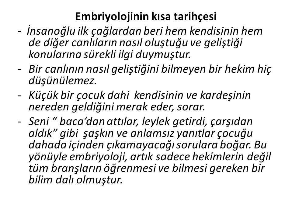 -Embriyoloji ile ilk uğraşanlar Grekler olmuştur.-M.Ö.