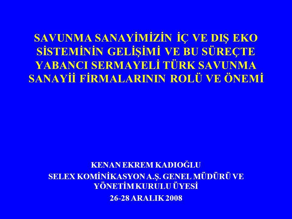 KİLİT PERFORMANS KRİTERLERİ BAZINDA ULUSLARARASI SAVUNMA SANAYİİ PAZARI İLE KARŞILAŞTIRMA (2007) PERF.