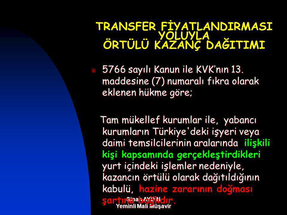 Sinan AYDIN Yeminli Mali Müşavir TRANSFER FİYATLANDIRMASI YOLUYLA ÖRTÜLÜ KAZANÇ DAĞITIMI 5766 sayılı Kanun ile KVK'nın 13.