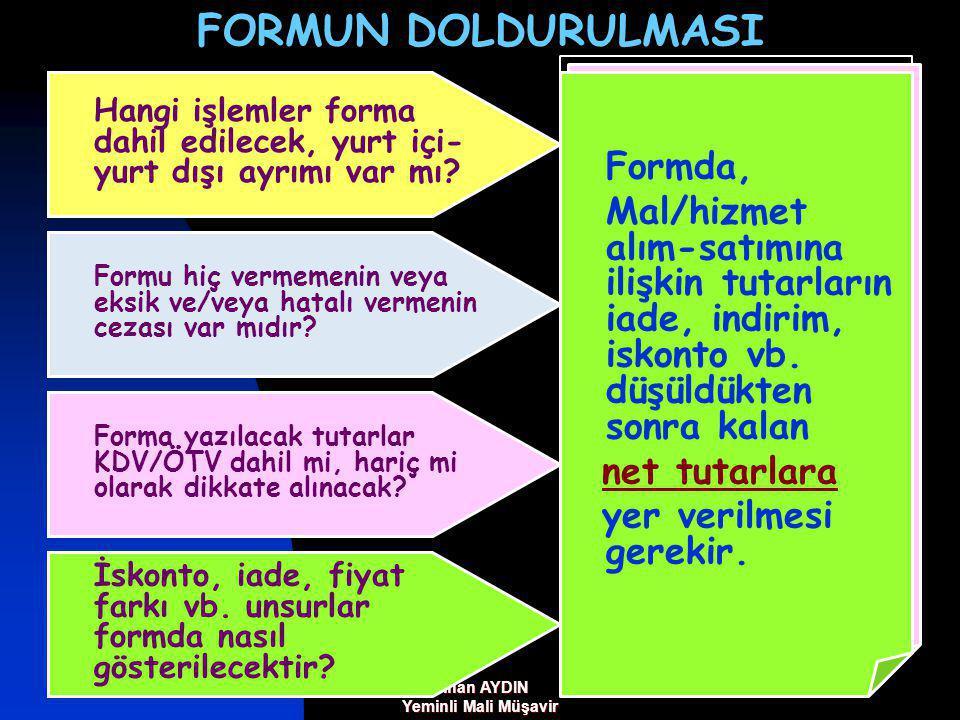 Sinan AYDIN Yeminli Mali Müşavir FORMUN DOLDURULMASI Hangi işlemler forma dahil edilecek, yurt içi- yurt dışı ayrımı var mı.