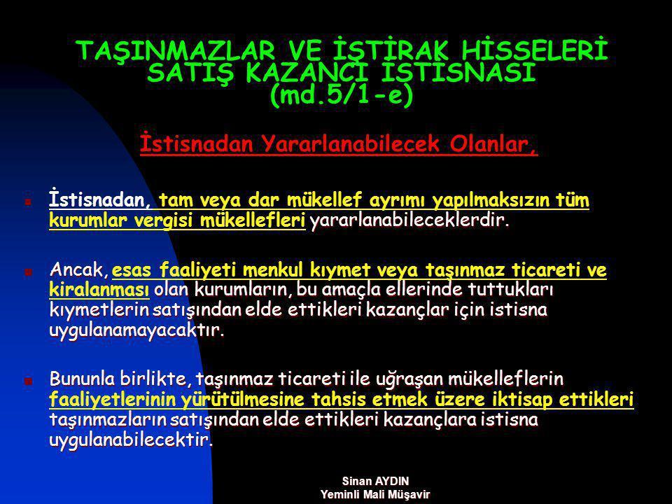 TAŞINMAZLAR VE İŞTİRAK HİSSELERİ SATIŞ KAZANCI İSTİSNASI (md.5/1-e) İstisnadan Yararlanabilecek Olanlar, yararlanabileceklerdir.
