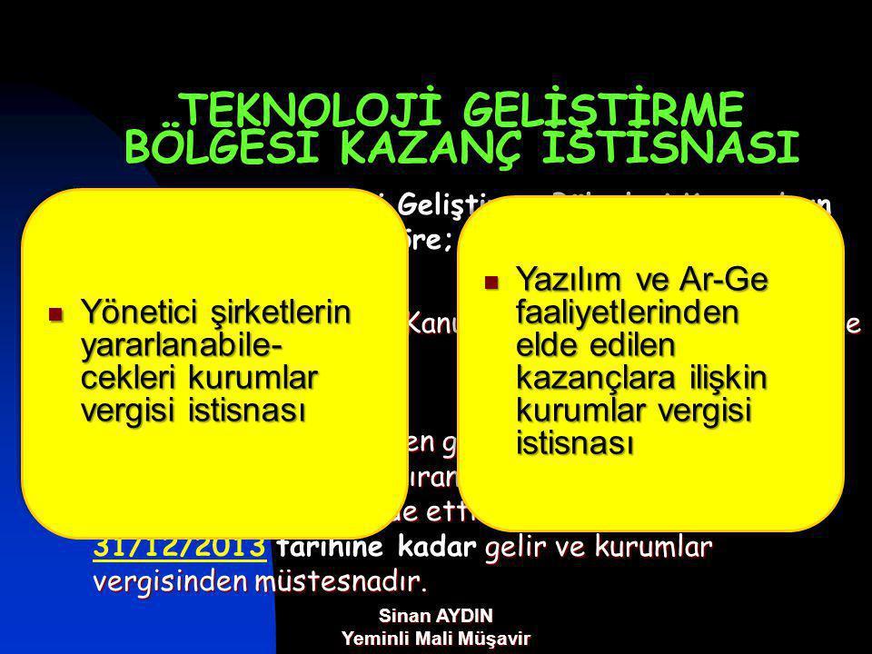 Sinan AYDIN Yeminli Mali Müşavir TEKNOLOJİ GELİŞTİRME BÖLGESİ KAZANÇ İSTİSNASI 4691 sayılı Teknoloji Geliştirme Bölgeleri Kanunu'nun geçici 2.