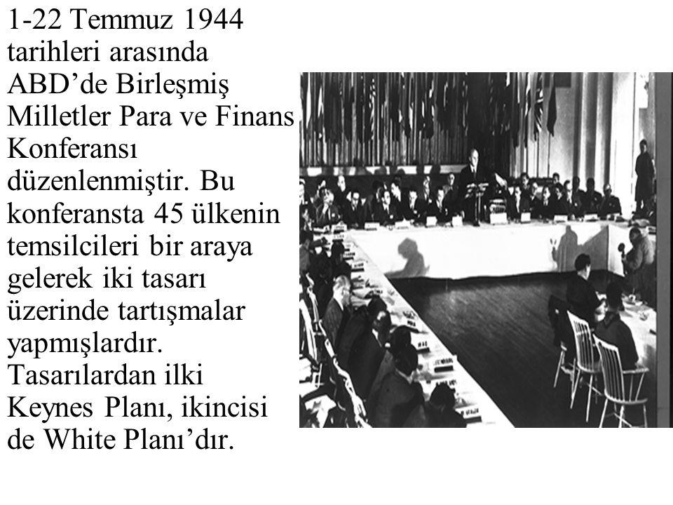 1-22 Temmuz 1944 tarihleri arasında ABD'de Birleşmiş Milletler Para ve Finans Konferansı düzenlenmiştir.