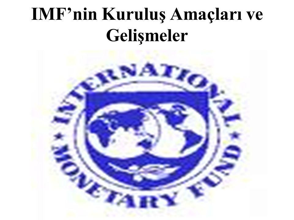 IMF'nin Kuruluş Amaçları ve Gelişmeler