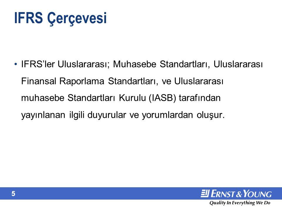 5 IFRS Çerçevesi IFRS'ler Uluslararası; Muhasebe Standartları, Uluslararası Finansal Raporlama Standartları, ve Uluslararası muhasebe Standartları Kur