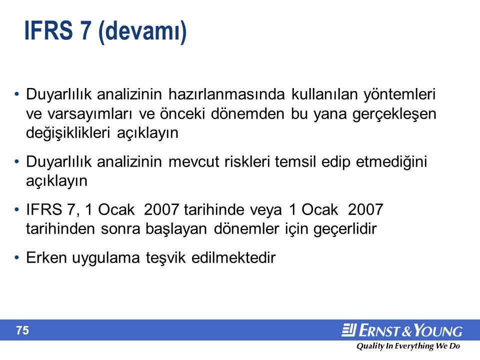 75 IFRS 7 (devamı) Duyarlılık analizinin hazırlanmasında kullanılan yöntemleri ve varsayımları ve önceki dönemden bu yana gerçekleşen değişiklikleri a