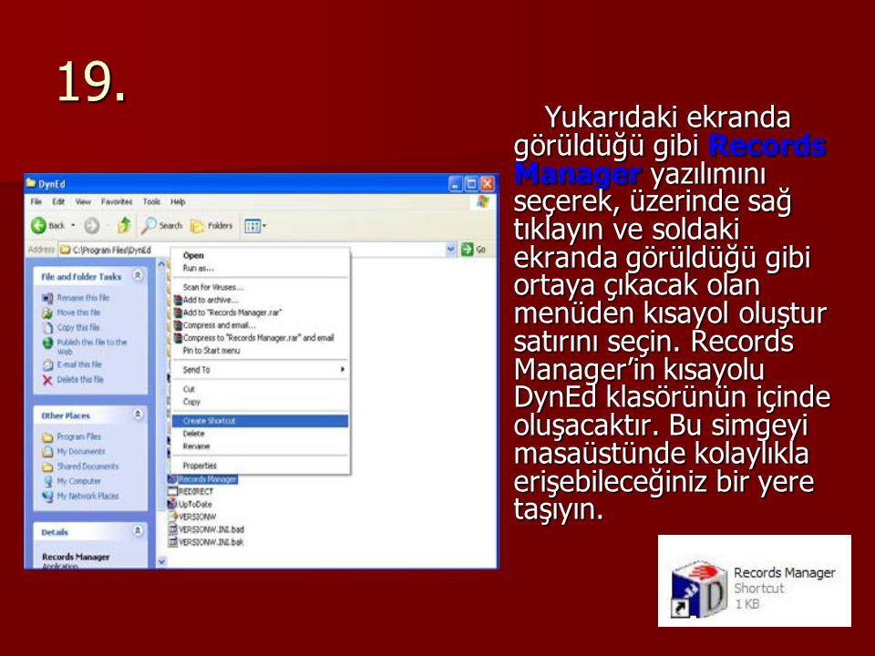 19. Yukarıdaki ekranda görüldüğü gibi Records Manager yazılımını seçerek, üzerinde sağ tıklayın ve soldaki ekranda görüldüğü gibi ortaya çıkacak olan