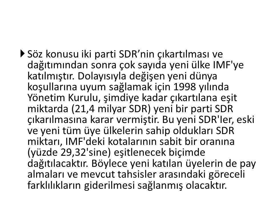  Söz konusu iki parti SDR'nin çıkartılması ve dağıtımından sonra çok sayıda yeni ülke IMF'ye katılmıştır. Dolayısıyla değişen yeni dünya koşullarına