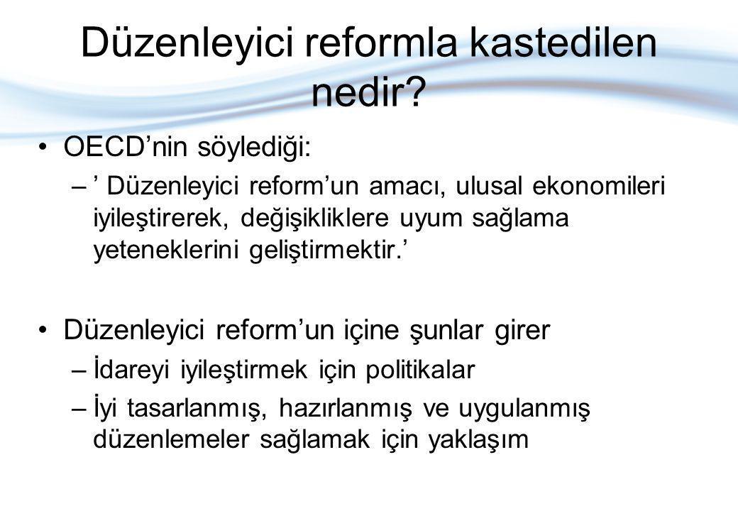 Düzenleyici Reform'da Uluslar arası Trendler  İlk aşamalarda sanayi düzenlemelerin kaldırılması gerçekleşti.