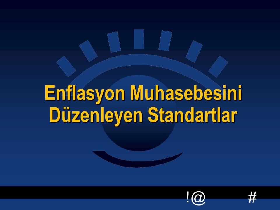 # !@ Enflasyon Muhasebesini Düzenleyen Standartlar