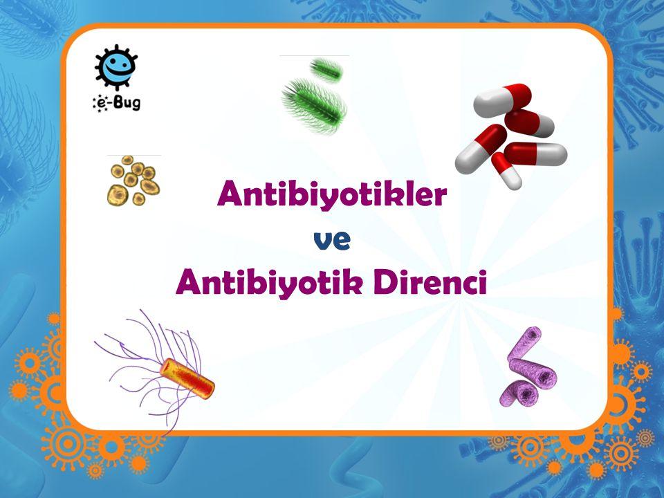 Antibiyotikler ve Antibiyotik Direnci