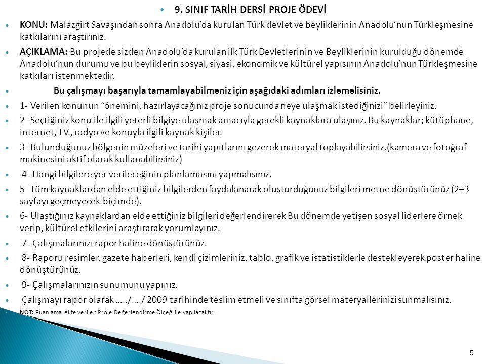 9. SINIF TARİH DERSİ PROJE ÖDEVİ KONU: Malazgirt Savaşından sonra Anadolu'da kurulan Türk devlet ve beyliklerinin Anadolu'nun Türkleşmesine katkıların