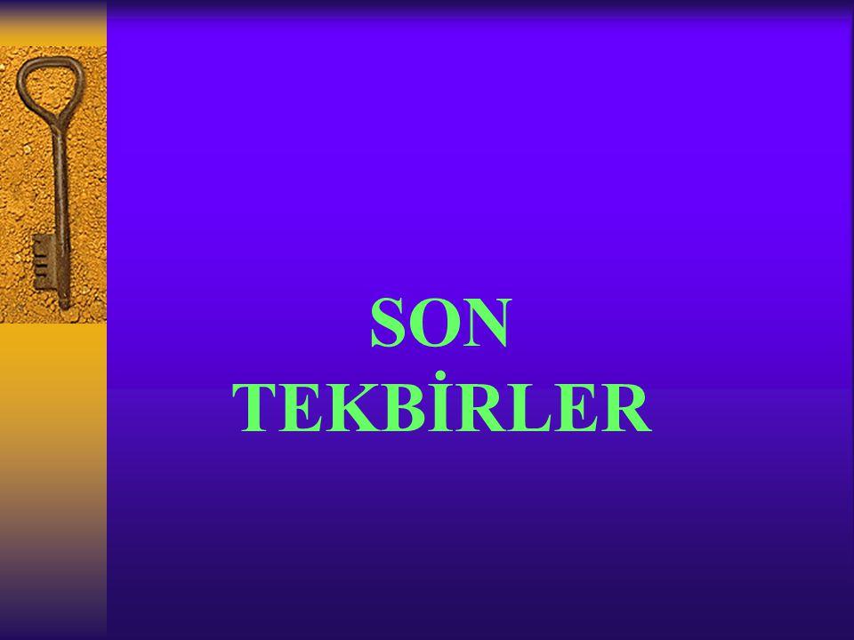 SON TEKBİRLER