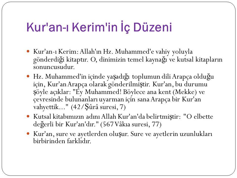 Kur'an-ı Kerim'in İç Düzeni Kur'an-ı Kerim: Allah'ın Hz. Muhammed'e vahiy yoluyla gönderdi ğ i kitaptır. O, dinimizin temel kayna ğ ı ve kutsal kitap