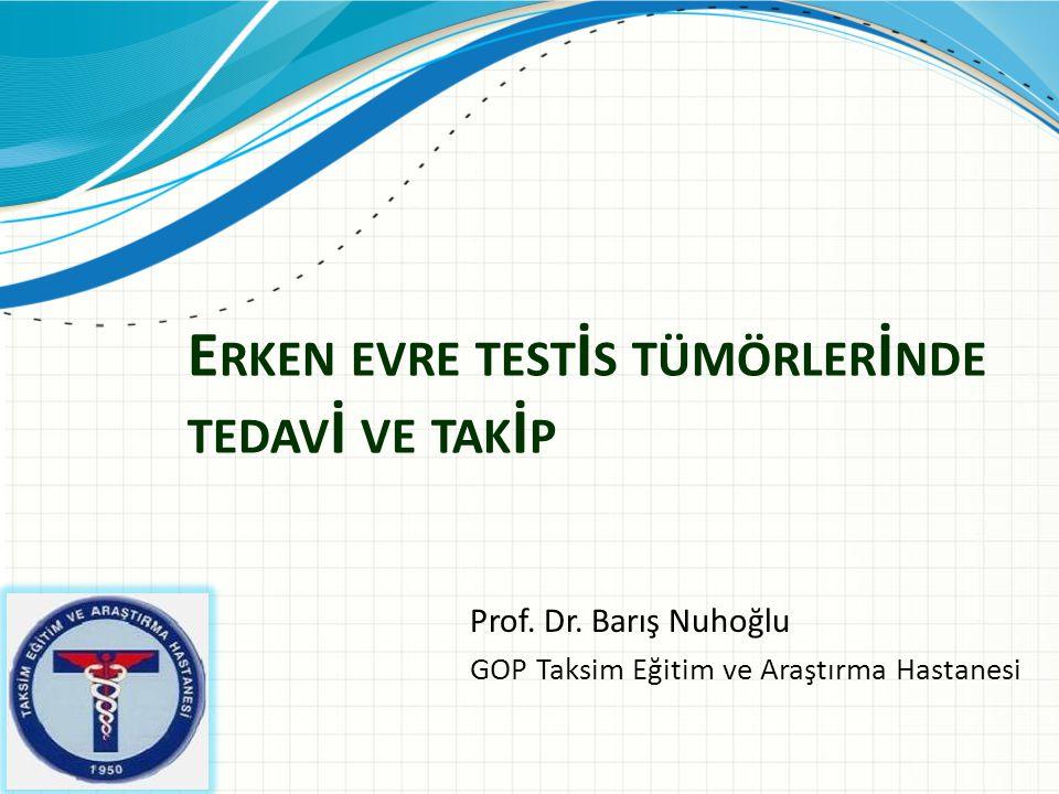 1.Başlangıç Tedavi Prensipleri 2.Erken evre Seminom Tedavisi 3.Erken evre Nonseminomatöz Germ Hücreli Tümör (NSGHT) Tedavisi 4.Germ Hücreli Olmayan Tümör Tedavisi 5.Takip