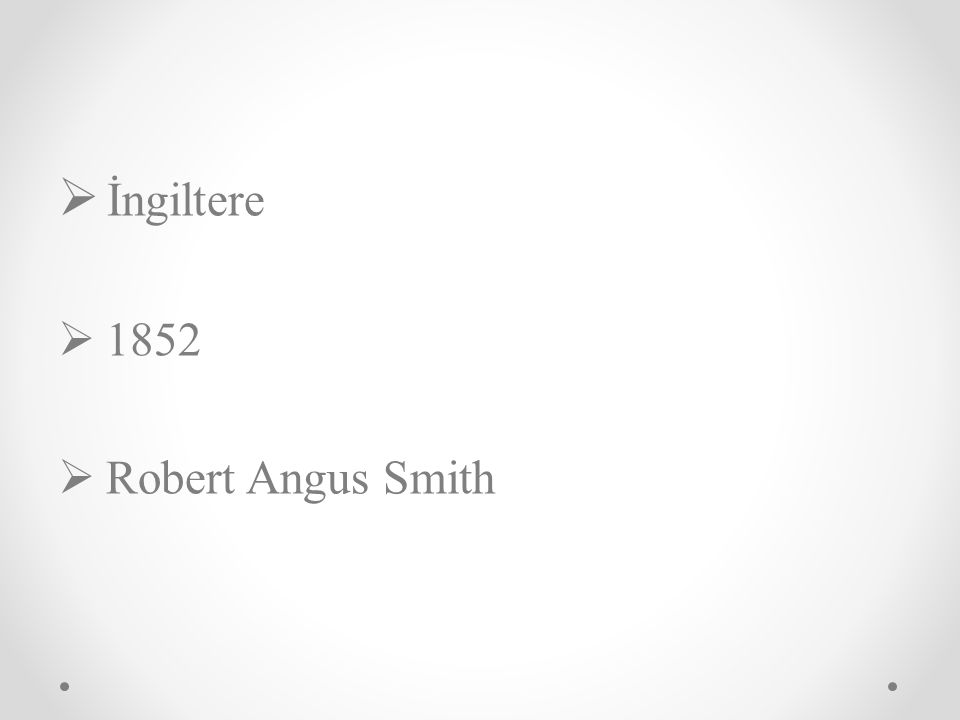  İngiltere  1852  Robert Angus Smith