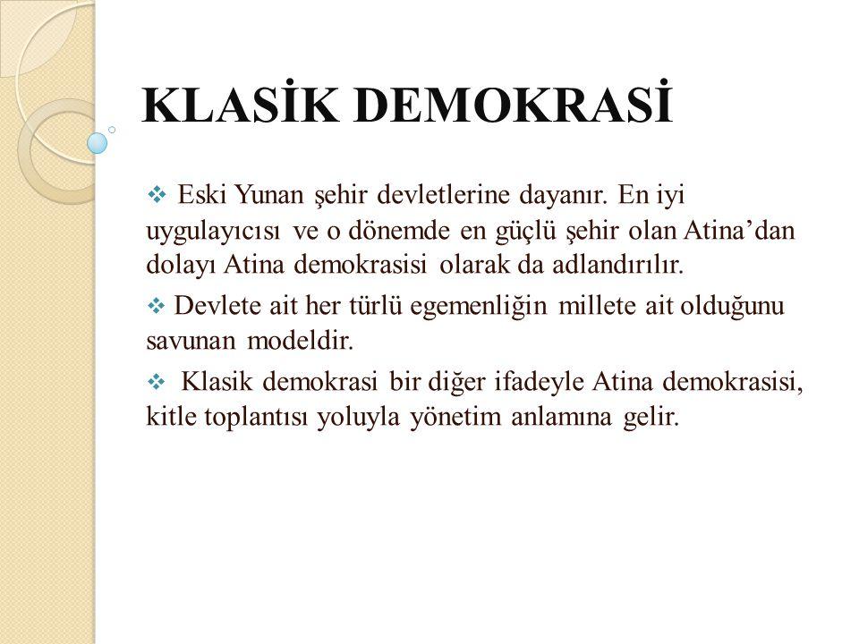 Klasik demokrasi üç bölüme ayrılmaktadır: I-Doğrudan doğruya demokrasi II- Yarı doğrudan demokrasi III-Temsili demokrasi