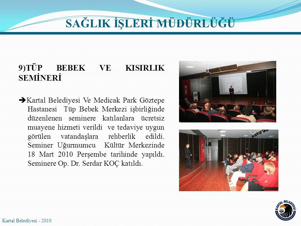 9)TÜP BEBEK VE KISIRLIK SEMİNERİ  Kartal Belediyesi Ve Medicak Park Göztepe Hastanesi Tüp Bebek Merkezi işbirliğinde düzenlenen seminere katılanlara