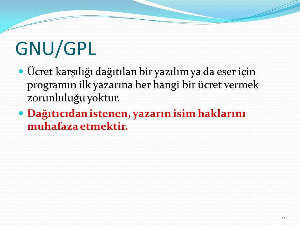 GNU/GPL Gpl eseri/yazılımı istenilen şekilde değiştirme ve tercüme ederek dağıtma yetkisi de sunmaktadır.