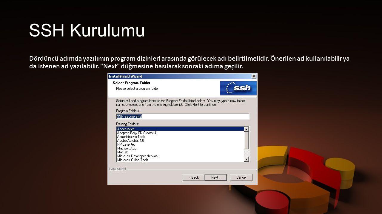 SSH Kurulumu Dördüncü adımda yazılımın program dizinleri arasında görülecek adı belirtilmelidir.