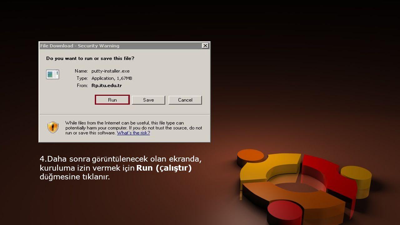 4.Daha sonra g ö r ü nt ü lenecek olan ekranda, kuruluma izin vermek i ç in Run ( Ç alıştır) d ü ğmesine tıklanır.