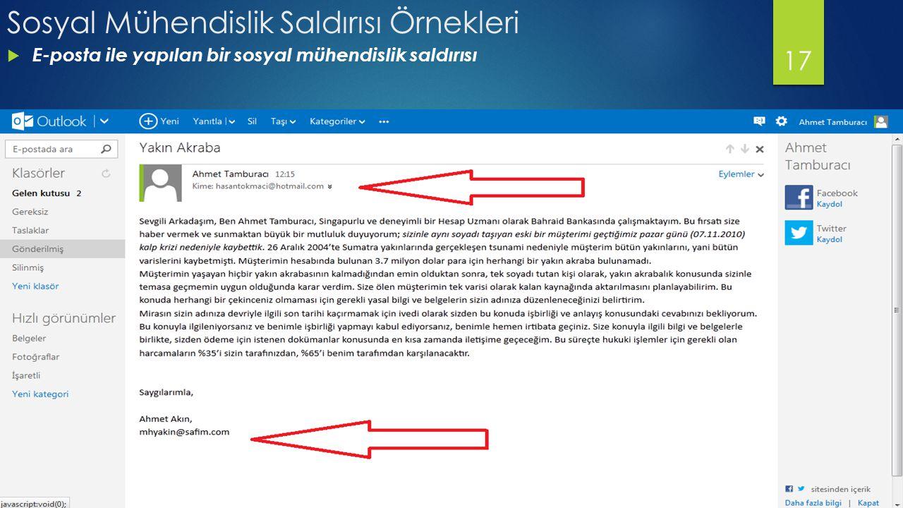 Sosyal Mühendislik Saldırısı Örnekleri  E-posta ile yapılan bir sosyal mühendislik saldırısı 17