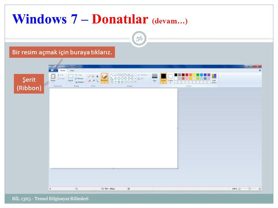 Windows 7 – Donatılar (devam…) BİL 1305 - Temel Bilgisayar Bilimleri 56 Bir resim açmak için buraya tıklarız.