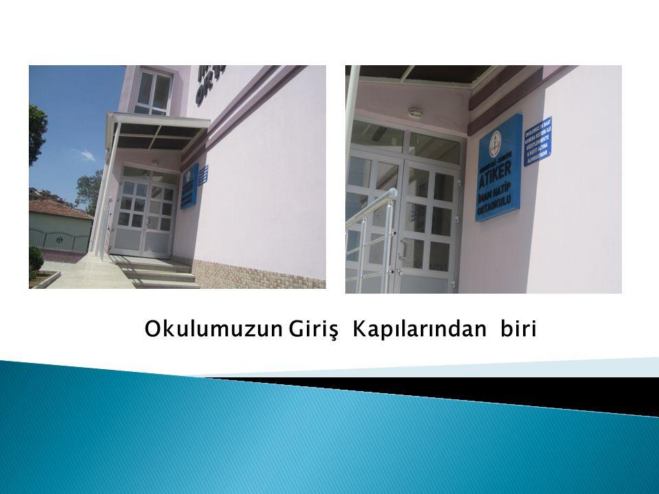 Okulumuzun Giriş Kapılarından biri