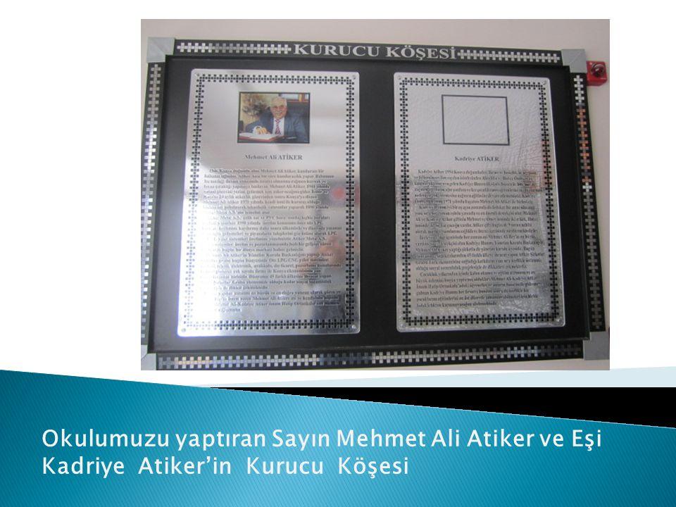Okulumuzu yaptıran Sayın Mehmet Ali Atiker ve Eşi Kadriye Atiker'in Kurucu Köşesi