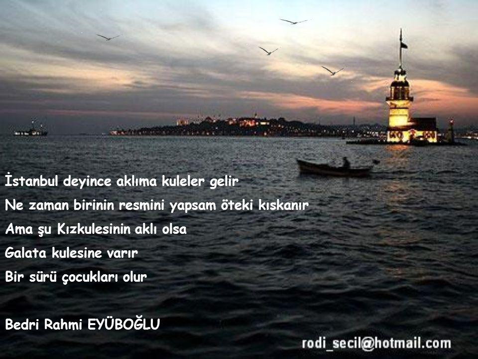 Seni görüyorum yine İstanbul Gözlerimle kucaklar gibi uzaktan Minare minare, ev ev, Yol, meydan. Geliyor Boğaziçi'nden doğru Bir iskeleden kalkan vapu