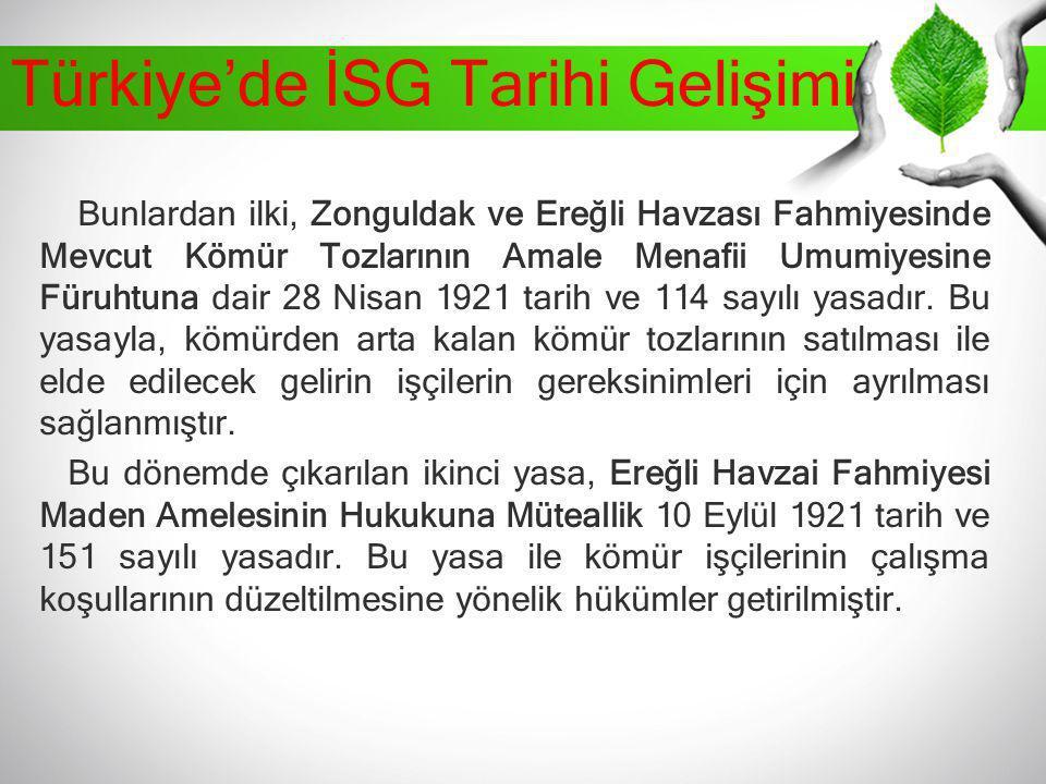 Türkiye'de İSG Tarihi Gelişimi Bunlardan ilki, Zonguldak ve Ereğli Havzası Fahmiyesinde Mevcut Kömür Tozlarının Amale Menafii Umumiyesine Füruhtuna da