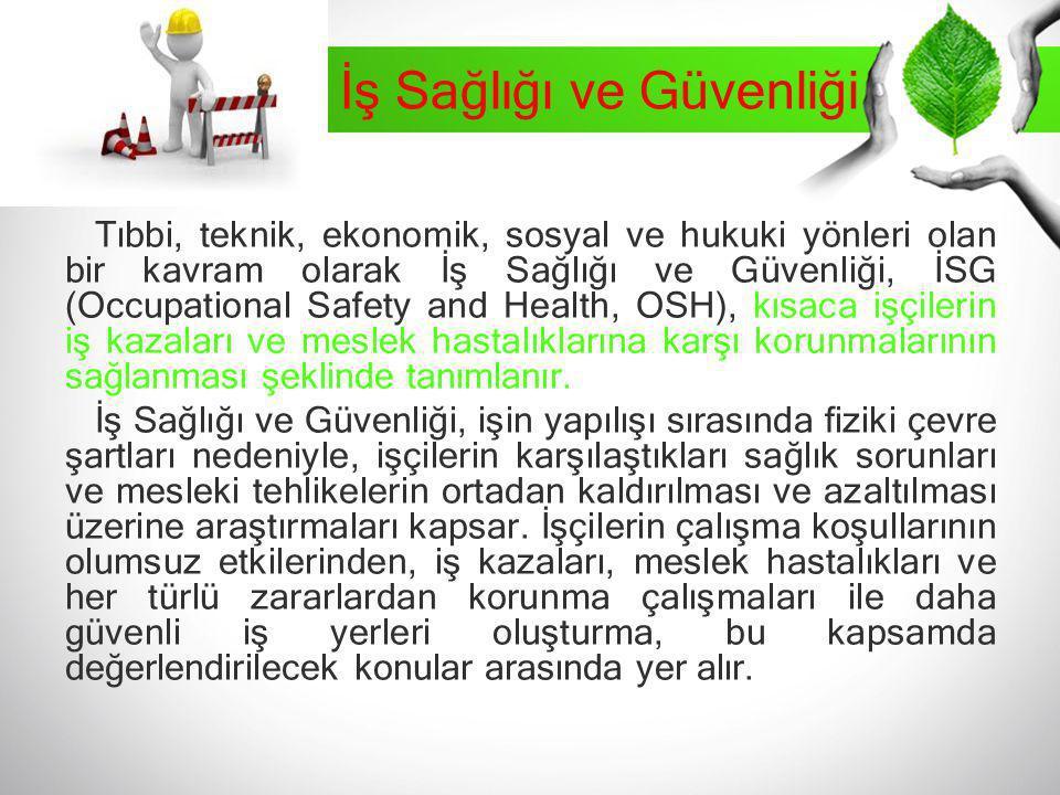 Türkiye'de İSG Tarihi Gelişimi 1475 sayılı İş Yasasının 74.ncu maddesi sağlık ve güvenlik ile ilgili tüzüklerin hazırlanmasını öngörmüştür.