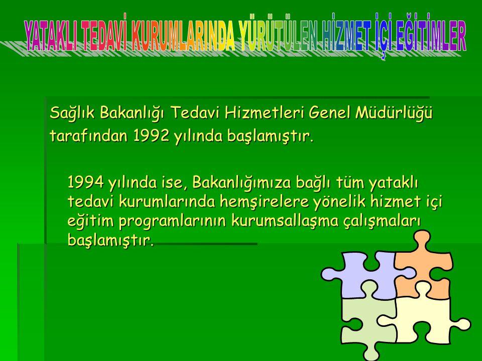 Sağlık Bakanlığı Tedavi Hizmetleri Genel Müdürlüğü tarafından 1992 yılında başlamıştır.