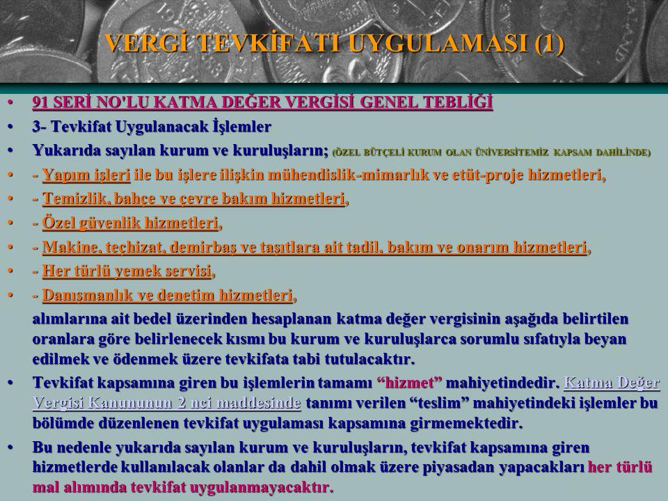 VERGİ TEVKİFATI UYGULAMASI (1) 91 SERİ NO'LU KATMA DEĞER VERGİSİ GENEL TEBLİĞİ91 SERİ NO'LU KATMA DEĞER VERGİSİ GENEL TEBLİĞİ 3- Tevkifat Uygulanacak