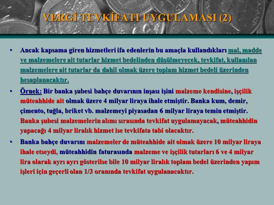 VERGİ TEVKİFATI UYGULAMASI (2) Ancak kapsama giren hizmetleri ifa edenlerin bu amaçla kullandıkları mal, madde ve malzemelere ait tutarlar hizmet bede