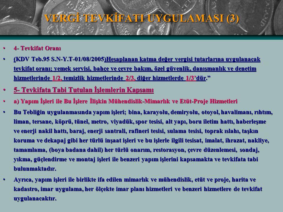 VERGİ TEVKİFATI UYGULAMASI (3) 4- Tevkifat Oranı4- Tevkifat Oranı (KDV Teb.95 S.N-Y.T-01/08/2005)Hesaplanan katma değer vergisi tutarlarına uygulanaca