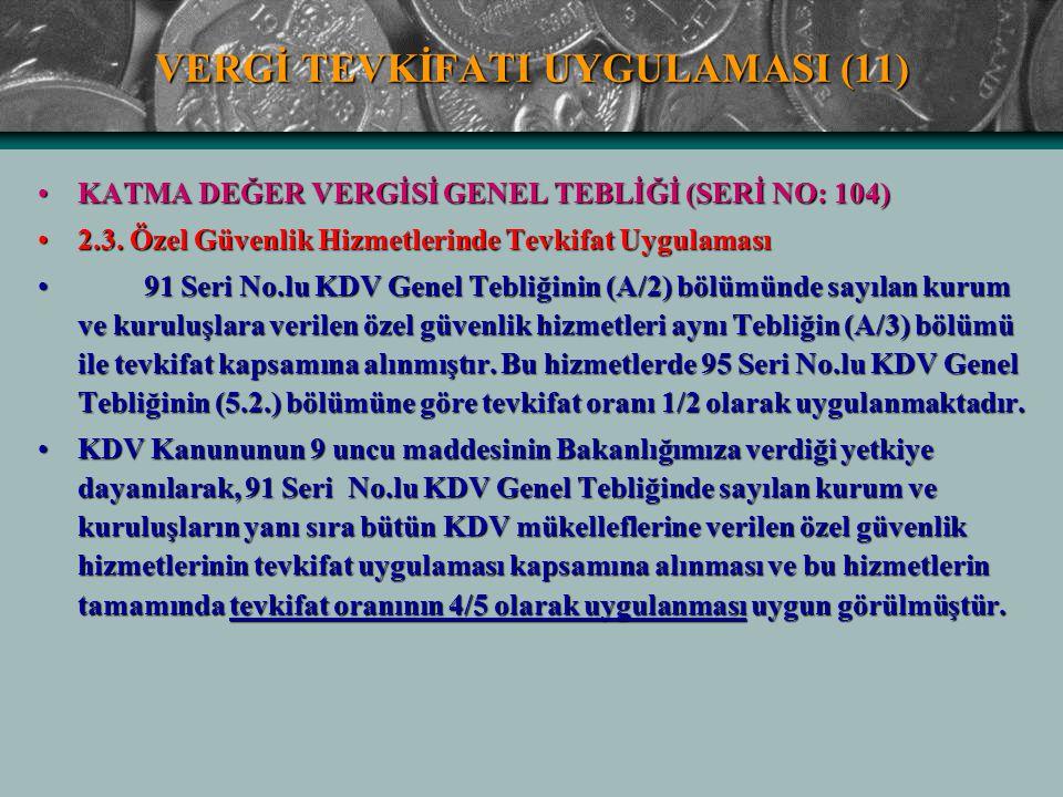 VERGİ TEVKİFATI UYGULAMASI (11) KATMA DEĞER VERGİSİ GENEL TEBLİĞİ (SERİ NO: 104)KATMA DEĞER VERGİSİ GENEL TEBLİĞİ (SERİ NO: 104) 2.3. Özel Güvenlik Hi