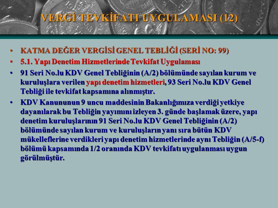 VERGİ TEVKİFATI UYGULAMASI (12) KATMA DEĞER VERGİSİ GENEL TEBLİĞİ (SERİ NO: 99)KATMA DEĞER VERGİSİ GENEL TEBLİĞİ (SERİ NO: 99) 5.1. Yapı Denetim Hizme