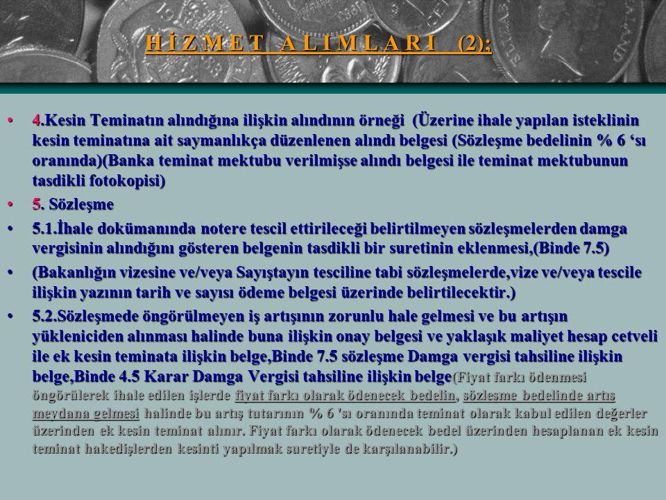H İ Z M E T A L I M L A R I (2); 4.Kesin Teminatın alındığına ilişkin alındının örneği (Üzerine ihale yapılan isteklinin kesin teminatına ait saymanlı
