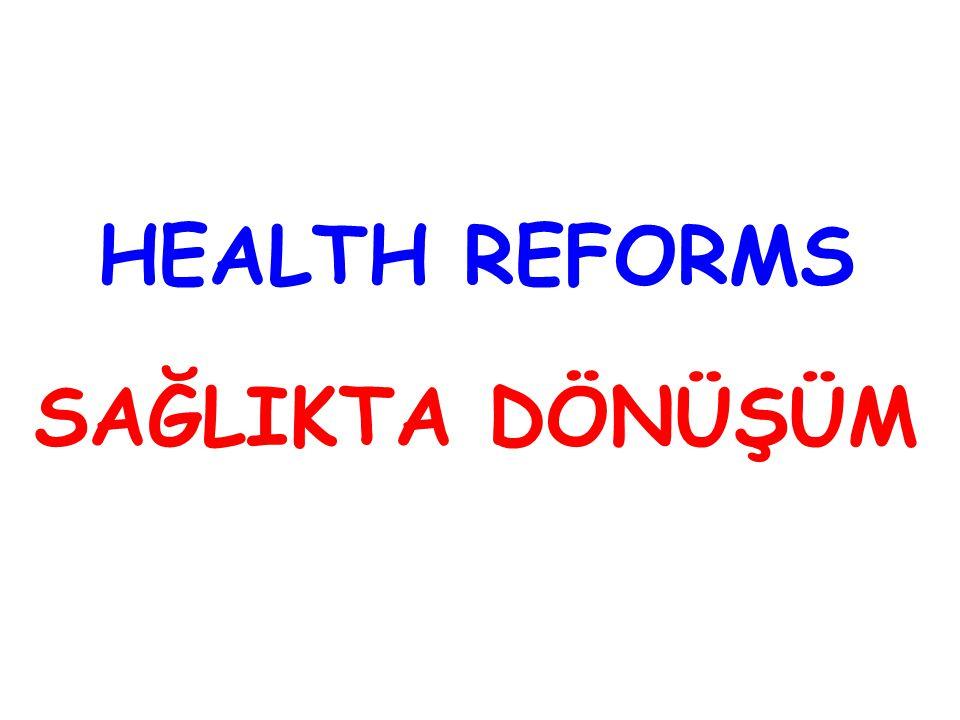 HEALTH REFORMS SAĞLIKTA DÖNÜŞÜM