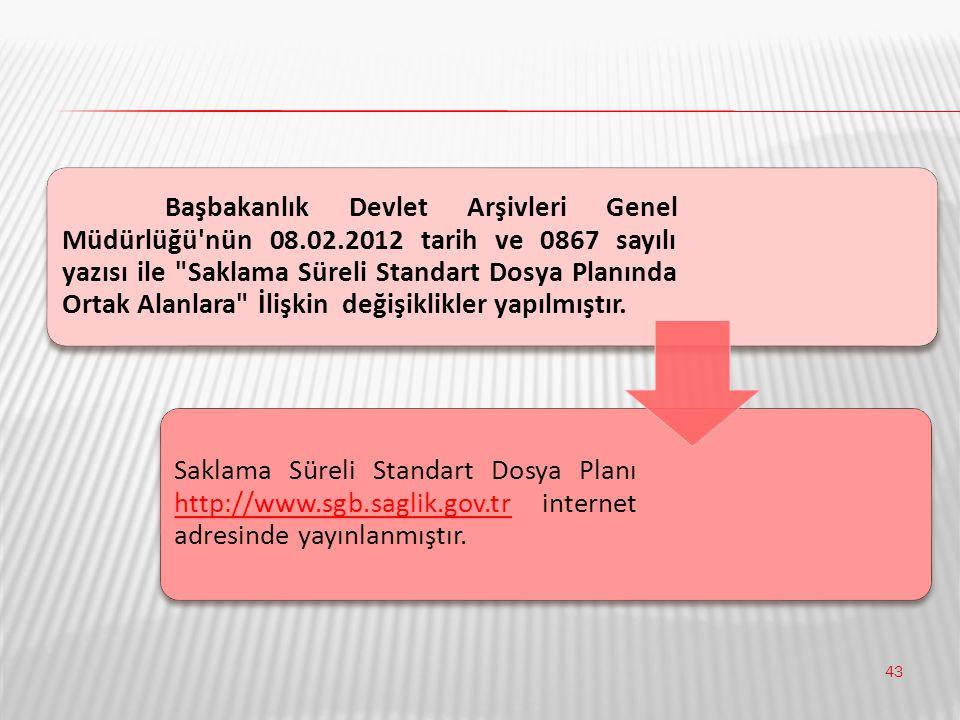43 Başbakanlık Devlet Arşivleri Genel Müdürlüğü'nün 08.02.2012 tarih ve 0867 sayılı yazısı ile