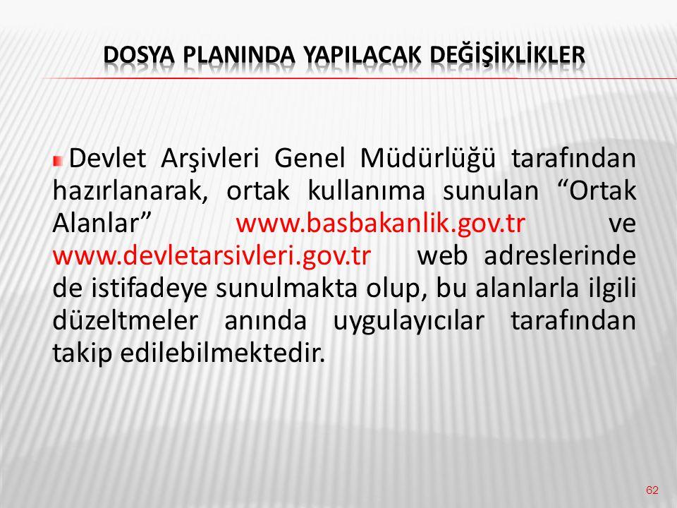 """62 Devlet Arşivleri Genel Müdürlüğü tarafından hazırlanarak, ortak kullanıma sunulan """"Ortak Alanlar"""" www.basbakanlik.gov.tr ve www.devletarsivleri.gov"""