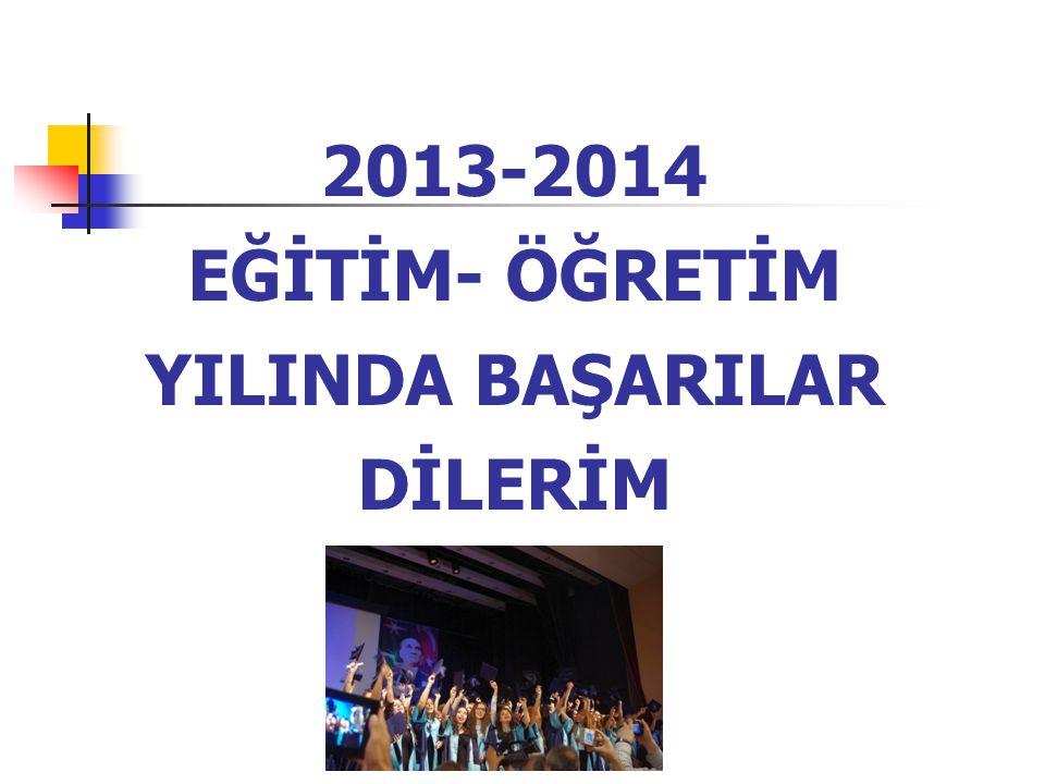 2013-2014 EĞİTİM- ÖĞRETİM YILINDA BAŞARILAR DİLERİM