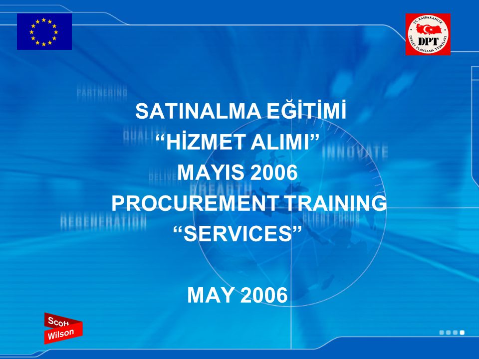 "SATINALMA EĞİTİMİ ""HİZMET ALIMI"" MAYIS 2006 PROCUREMENT TRAINING ""SERVICES"" MAY 2006"