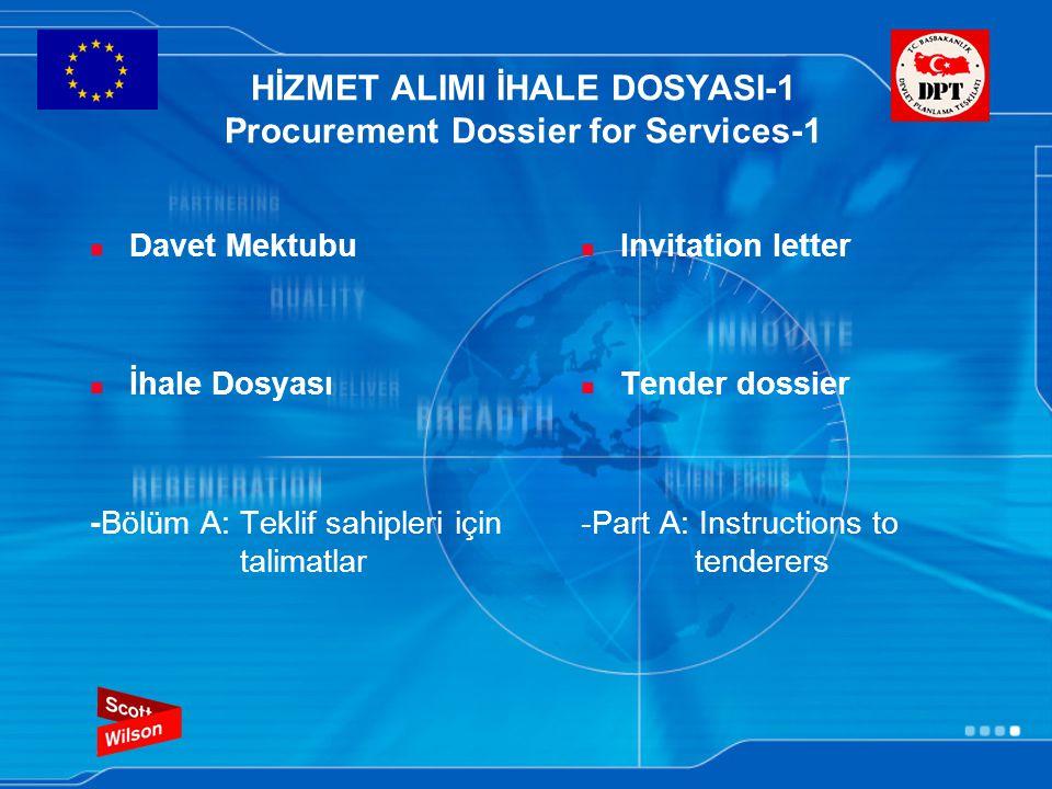 HİZMET ALIMI İHALE DOSYASI-1 Procurement Dossier for Services-1 Davet Mektubu İhale Dosyası -Bölüm A: Teklif sahipleri için talimatlar Invitation letter Tender dossier -Part A: Instructions to tenderers