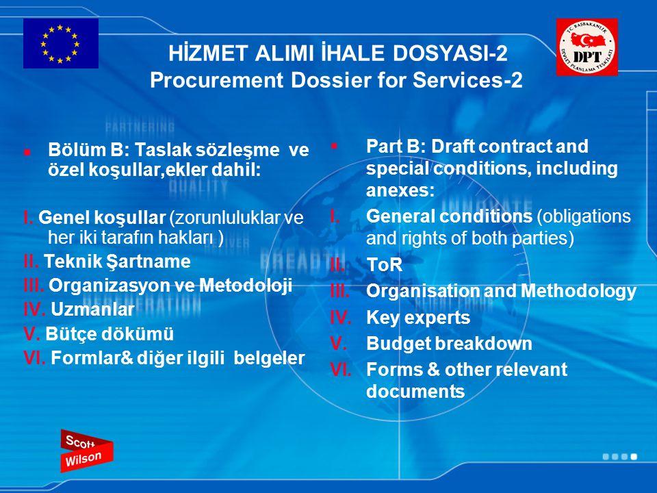HİZMET ALIMI İHALE DOSYASI-2 Procurement Dossier for Services-2 Bölüm B: Taslak sözleşme ve özel koşullar,ekler dahil: I.